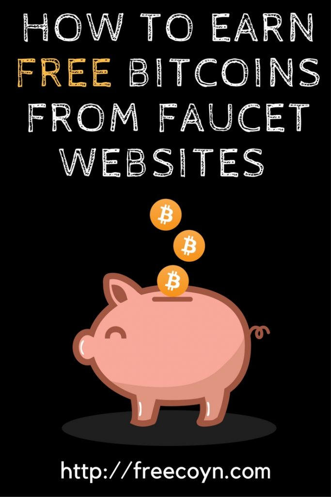 A Beginner's Guide To Earning Free Bitcoins From Faucet Websites And Mining - Freecoyn.com